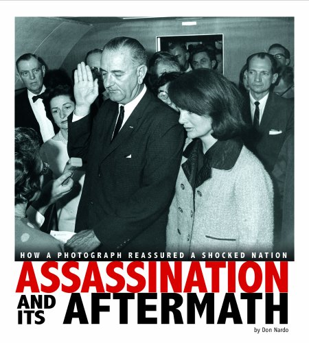 9780756546984: Assassination and Its Aftermath: How a Photograph Reassured a Shocked Nation (Captured History)