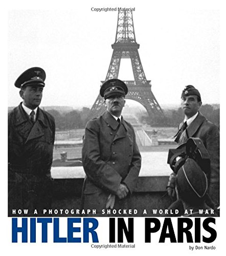 9780756547899: Hitler in Paris: How a Photograph Shocked a World at War (Captured World History)