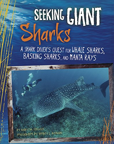 Seeking Giant Sharks: A Shark Diver's Quest for Whale Sharks, Basking Sharks, and Manta Rays (...