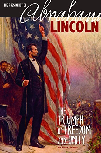 9780756549268: The Presidency of Abraham Lincoln: The Triumph of Freedom and Unity (The Greatest U.S. Presidents)