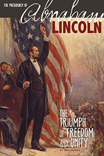 9780756549343: The Presidency of Abraham Lincoln: The Triumph of Freedom and Unity (The Greatest U.S. Presidents)