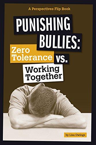 Punishing Bullies: Zero Tolerance vs. Working Together: Lisa Owings