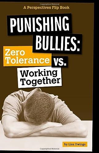 Punishing Bullies: Zero Tolerance vs. Working Together: Owings, Lisa