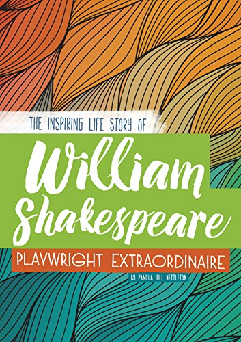William Shakespeare: The Inspiring Life Story of the Playwright Extraordinaire (Library Binding): ...