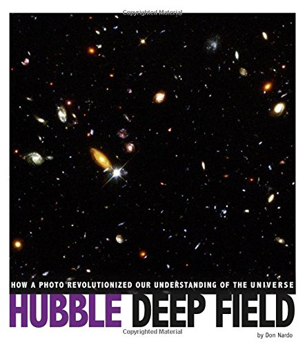 Hubble Deep Field: How a Photo Revolutionized: Nardo, Don
