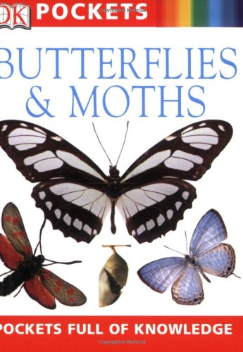 Pocket Guides: Butterflies and Moths (Travel Guide) (0756602041) by Taylor, Barbara; DK Publishing