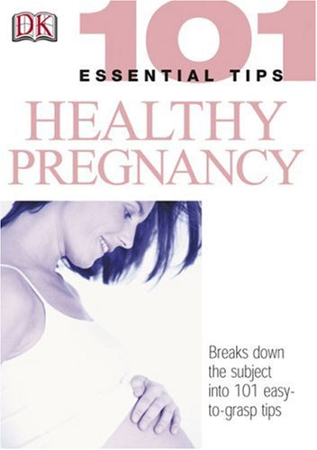 9780756602239: Healthy Pregnancy (101 Essential Tips)