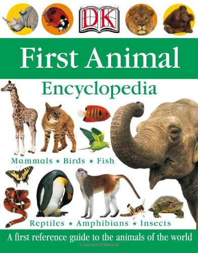 9780756602277: First Animal Encyclopedia (Dk First Reference)