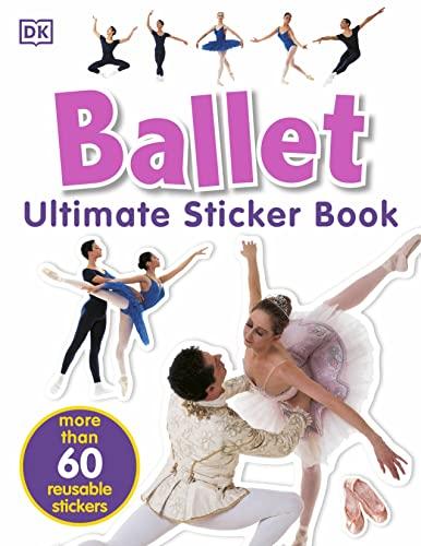 9780756602338: Ultimate Sticker Book: Ballet (Ultimate Sticker Books)