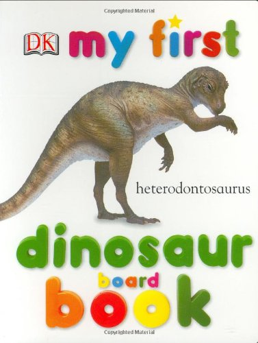 9780756602819: My First Dinosaur Board Book (My First Board Books)