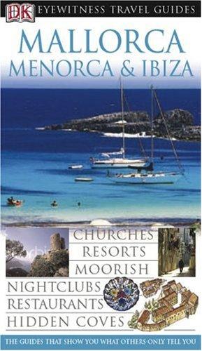 9780756602970: Mallorca, Menorca and Ibiza (Eyewitness Travel Guide)