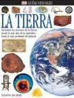 9780756604172: Guias Visuales La Tierra (Eyewitness En Espanol)