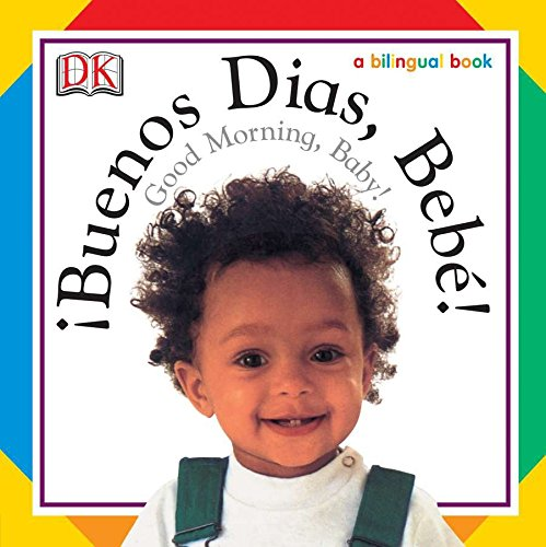 9780756604370: Buenos Dias, Bebe! / Good Morning, Baby! (Soft-to-Touch Books) (Spanish Edition)