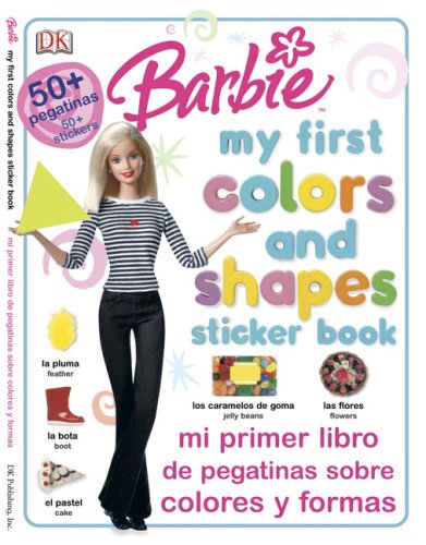 9780756604493: Barbie My First Colors and Shapes Sticker Book / Mi Primer LibroDepegatinas Sobre Colores Y Formas (Spanish Edition)