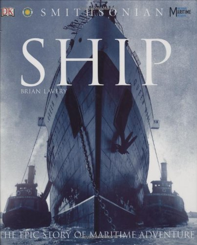 9780756604967: Ship: The Epic Story of Maritime Adventure