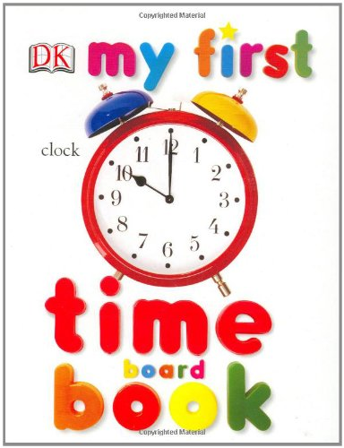 9780756605049: My First Time Book (My 1st Board Books)
