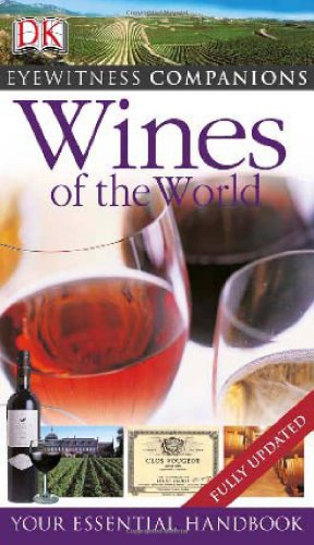 9780756605179: Eyewitness Companions: Wines of the World: Your Essential Handbook (Eyewitness Companion Guides)