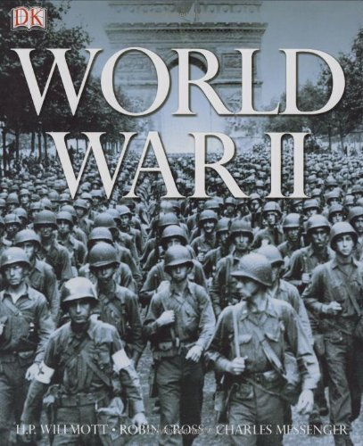 World War II.: Willmott, H. P.; Cross, Robin & Messenger, Charles; Overy, Richard (introduction); ...
