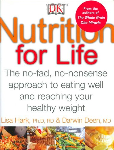 9780756605223: Nutrition for Life: A NO FAD, NON NONSENSE APPROACH TO EATING WELL AND REACHING
