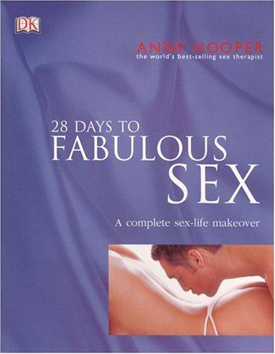 9780756605247: 28 Days to Fabulous Sex