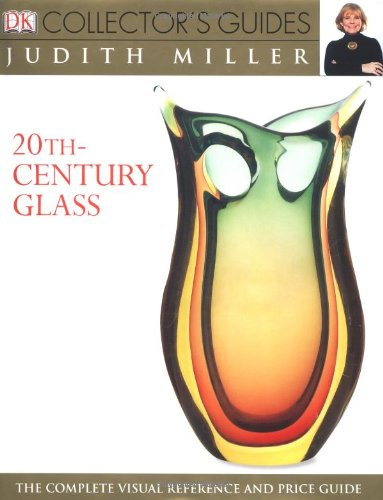 9780756605254: DK Collector's Guides: 20th Century Glass- The Complete Visual Reference and Price Guide