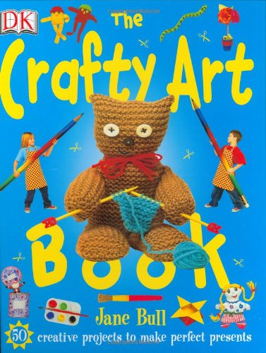 9780756605506: The Crafty Art Book (Jane Bull's Things to Do)