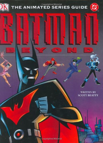 9780756605865: Batman Beyond: The Animated Series Guide