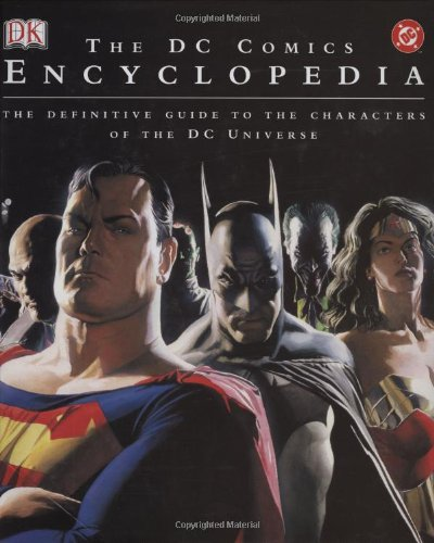 The DC Comics Encyclopedia: The Definitive Guide to the Characters of the DC Universe