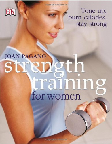 9780756605957: Strength Training For Women: Tone Up, Burn Calories, Stay Strong