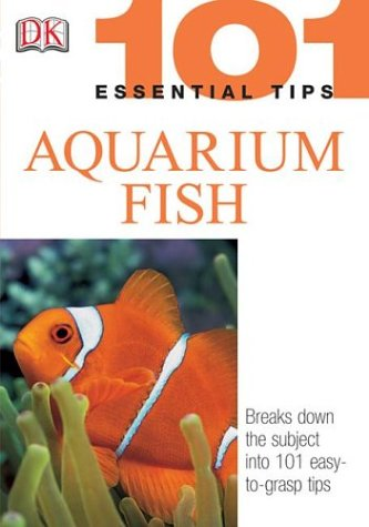 9780756606114: Aquarium Fish (101 Essential Tips)