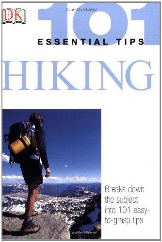 101 Essential Tips: Hiking: DK Publishing