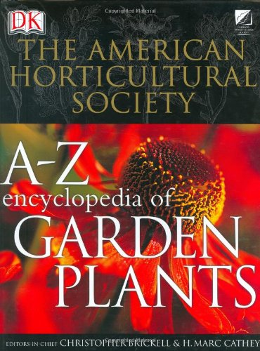 9780756606169: American Horticultural Society A to Z Encyclopedia of Garden Plants (The American Horticultural Society)
