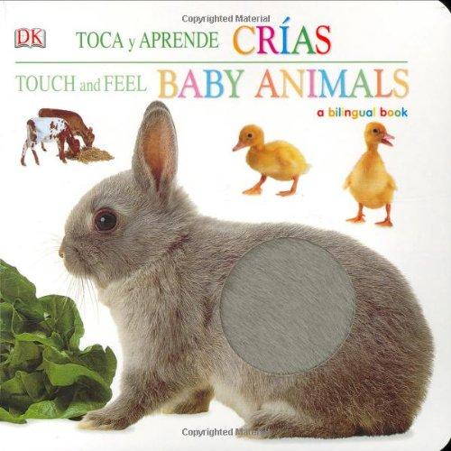 Crias Y Cachorros / Baby Animals (Touch & Feel): DK