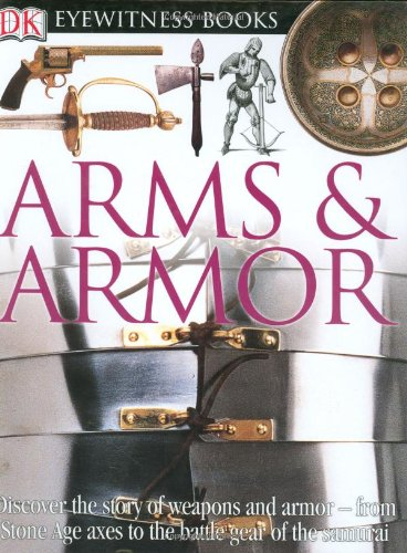 9780756606541: DK Eyewitness Books: Arms and Armor