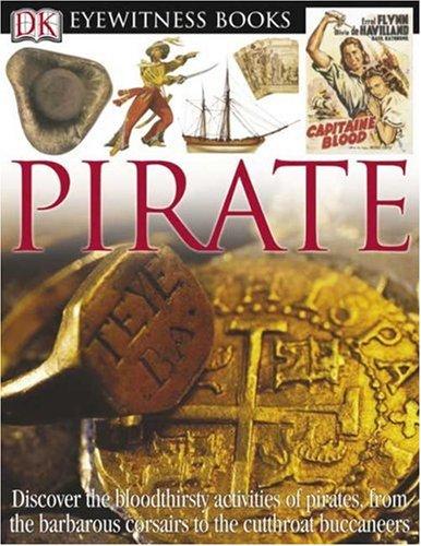 Pirate (DK Eyewitness Books) (9780756607135) by Richard Platt