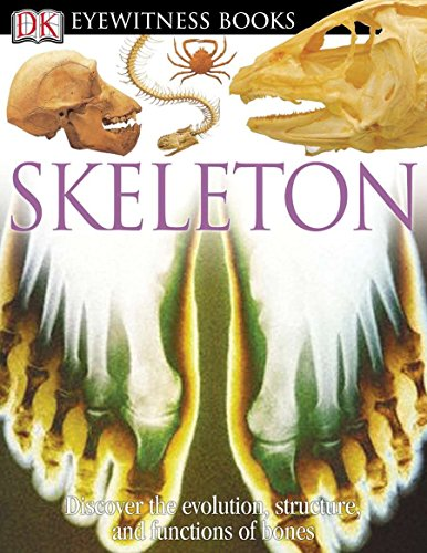 9780756607272: DK Eyewitness Books: Skeleton: Discover the Evolution, Structure, and Functions of Bones