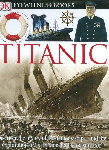 9780756607326: Titanic (DK Eyewitness Books)