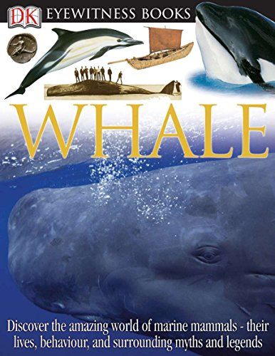 9780756607395: DK Eyewitness Books: Whale: Discover the Amazing World of Marine Mammals their Lives, Behaviour, and Surroun