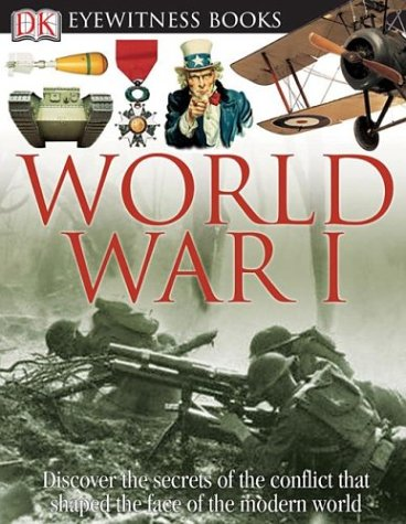 9780756607401: World War I (DK Eyewitness Books)