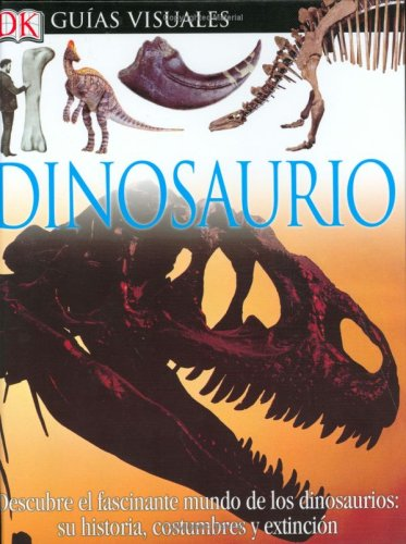 9780756607975: Dinosaurio/ Dinosaur (Guias Visuales/ Visual Guides)