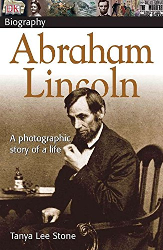ABRAHAM LINCOLN. A PHOTOGRAPHIC STORY OF A LIFE.