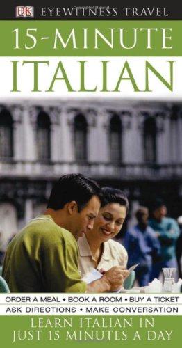 9780756609245: Eyewitness Travel Guides: 15-Minute Italian (DK Eyewitness Travel Guide)