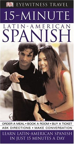 15-minute Latin American Spanish (Dk Eyewitness Travel Guide): DK Publishing