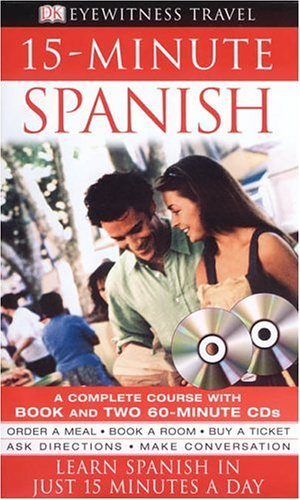 9780756609276: 15-Minute Spanish [With 160-Page Color-Illustrated Book] (DK 15-Minute Language Guides)