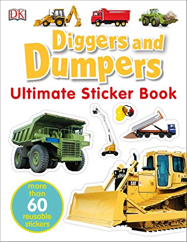 9780756609740: Ultimate Sticker Book: Diggers and Dumpers [With 60 Reusable Stickers]