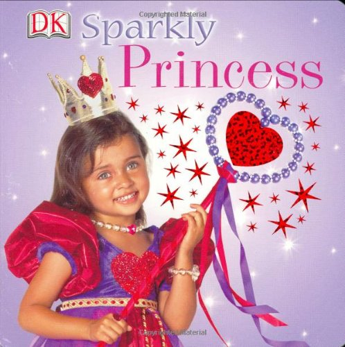 9780756609962: Sparkly Princess (DK Sparkly)