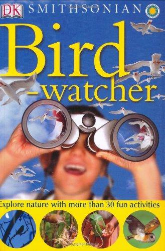9780756610296: Smithsonian: Bird-watcher (DK Smithsonian Nature Activity Guides)