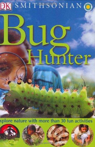 9780756610302: Smithsonian: Bug Hunter (Dk Nature Activities)