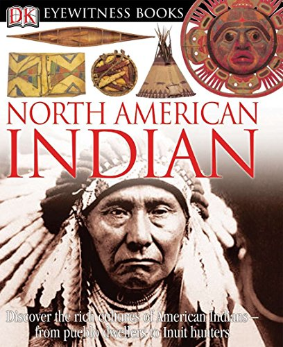 9780756610814: North American Indian (Dk Eyewitness Books)