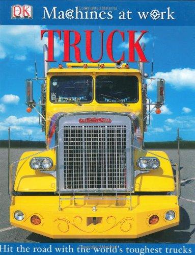 9780756611422: Truck (Machines at Work)